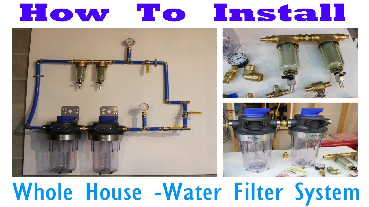 How To Install A Whole House Water Filter System Youtube
