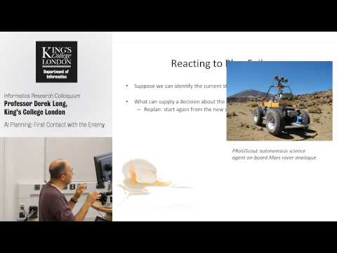 AI Planning: First Contact with the Enemy (Professor Derek Long, King's College London)