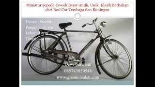 Jual Miniatur Sepeda Cowok Besar Antik | 085743850548