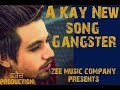 Download-Gangster-A Kay New song(WhatsApp status video) by king of the status