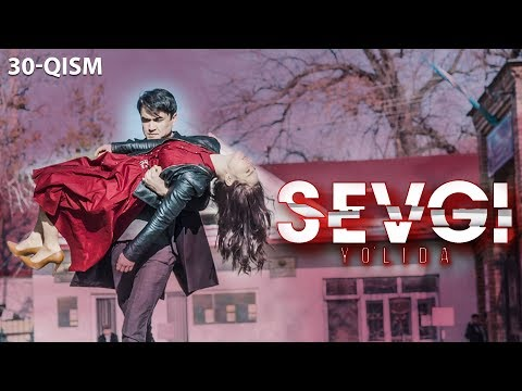 Sevgi Yo'lida (o'zbek Serial) | Севги йўлида (узбек сериал) 30-qism