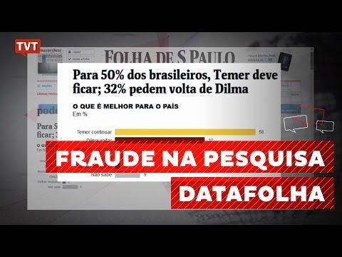 Datafolha e Folha de São Paulo fraudam pesquisa para favorecer Temer