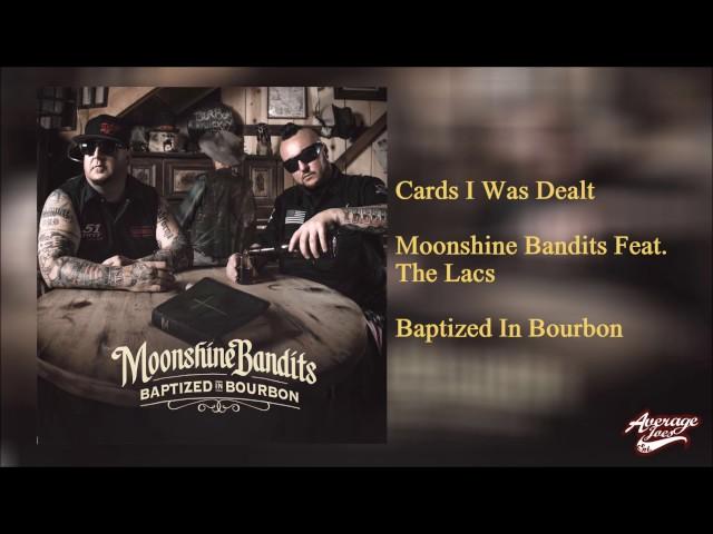 Cards I Was Dealt - Moonshine Bandits Ft  The Lacs