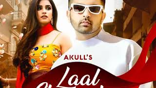 Lal Chunariya Song || Akull || Latest Punjabi Song ||