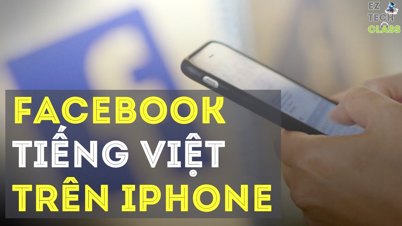 Cách đổi ngôn ngữ Facebook sang tiếng việt trên iPhone