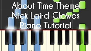 Nick Laird Clowes - About Time Theme (Piano Tutorial)