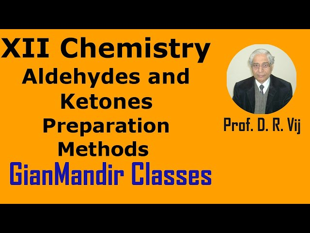 XII Chemistry | Aldehydes and Ketones | Preparation Methods by Gaurav Sir