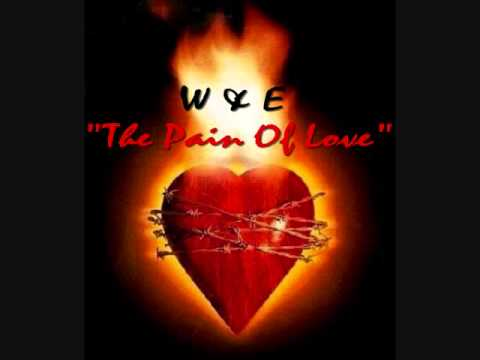 W & E  The Pain Of Love