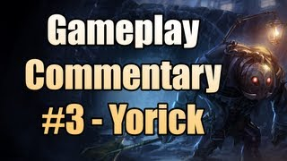 Gameplay Commentary #3 - Yorick