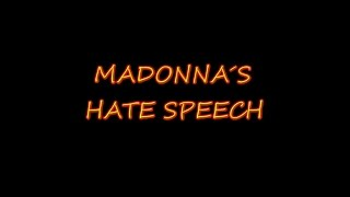 MADONNA´S HATE SPEECH