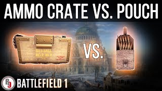 Ammo Crate vs. Pouch: Which is better? - Battlefield 1