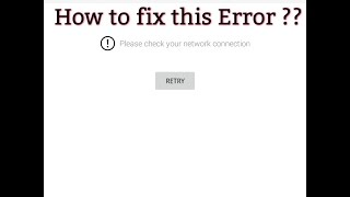 How to fix error ,Please check your network connection. -YouTube