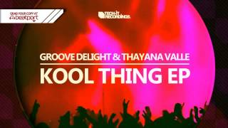 Baixar - Groove Delight Thayana Valle Kool Thing Original Mix Out Now Grátis