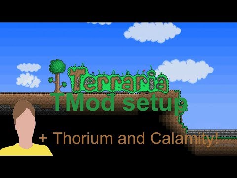 *Old Name* Terraria TMod Install Guide + Calamity Mod And Thorium Mod!