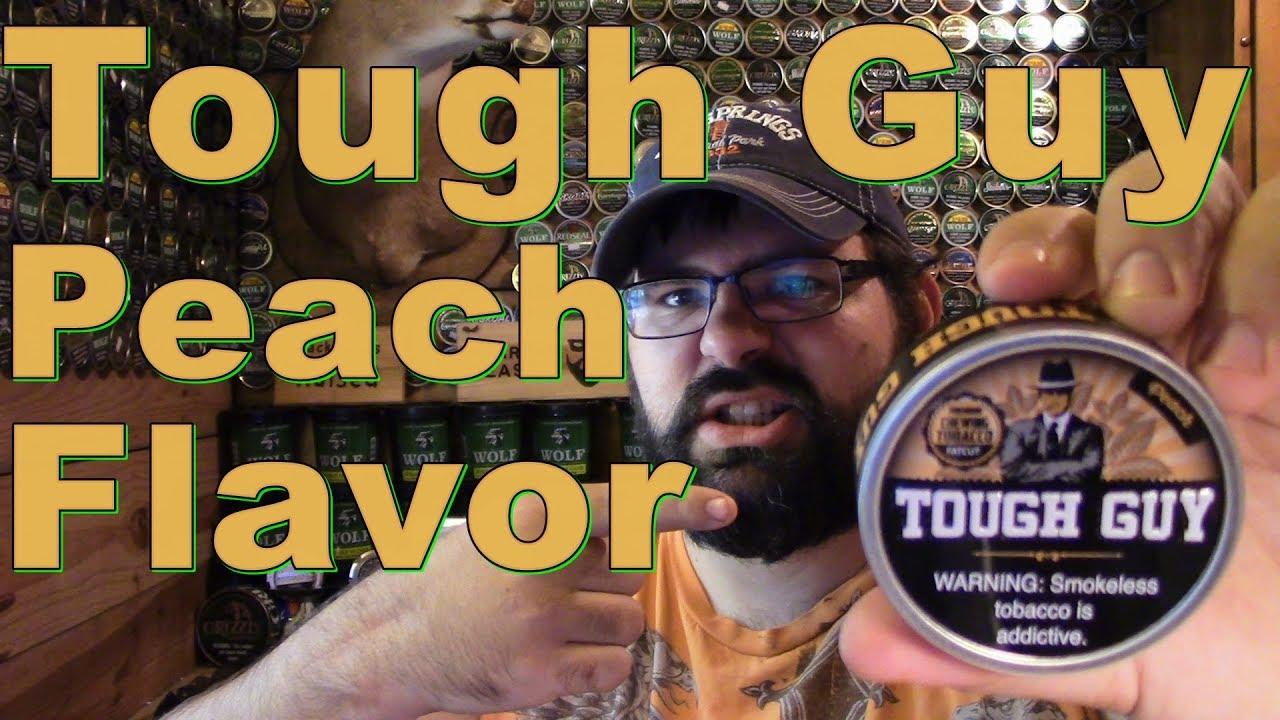 Tough Guy Peach Flavor Dip Youtube