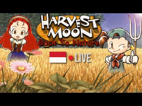 [LIVE] LANJUT LAGEEE NOSTALGIANYA !! HARVEST MOON BACK TO NATURE #2 !!
