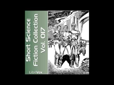 Short Science Fiction Collection 017 (FULL Audiobook)