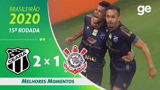 CEARÁ 2 X 1 CORINTHIANS | MELHORES MOMENTOS | 15ª RODADA BRASILEIRÃO 2020 | ge.globo