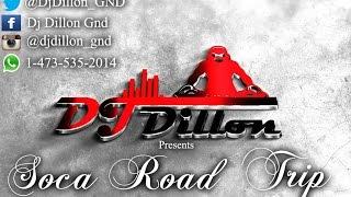 Dj Dillon - Soca Road Trip (Trinidad Soca 2016 Mix)