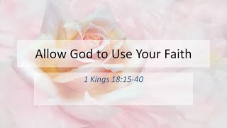 Allow God to Use Your Faith