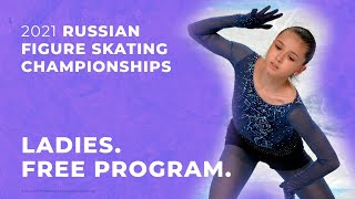 Ladies. Free Program. 2021 Russian Figure Skating Championships