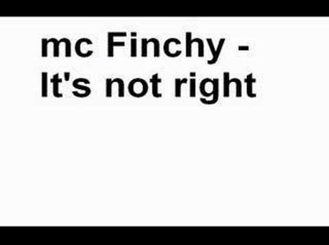 Mc Finchy - It's Not Right