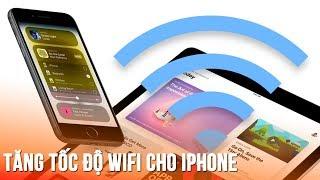 Tăng tốc Wifi trên iPhone với thao tác cực đơn giản
