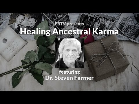 Healing Ancestral Karma: A Shamanic Perspective with Dr. Steven Farmer
