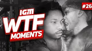 IGM WTF Moments #26