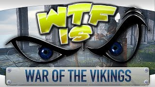 ► WTF Is... - War of the Vikings ?