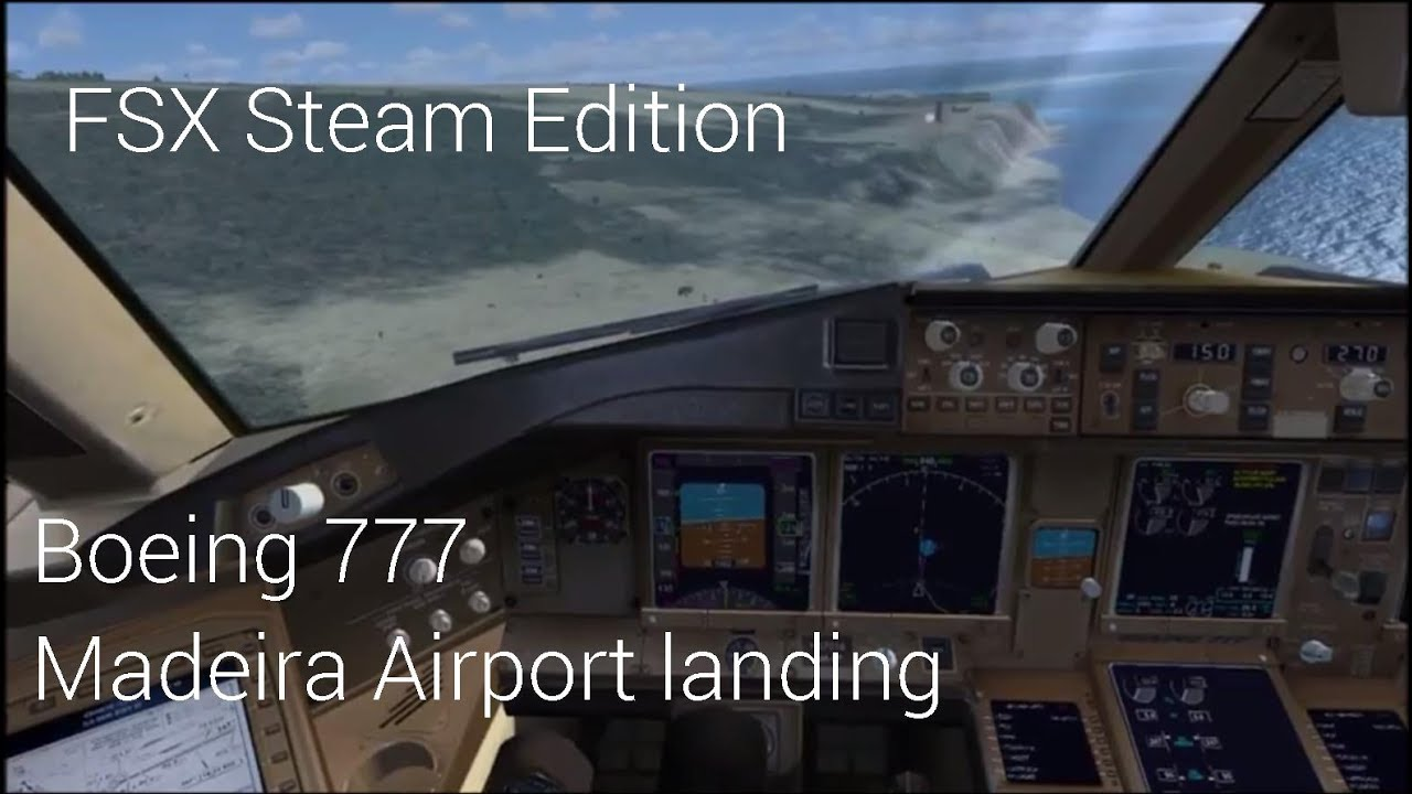 Landing a 777 at Madeira/Funchal Airport - FSX Steam Edition