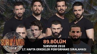 Survivor 2018 | 17. Hafta Erkekler Performans Sıralaması | 89. Bölüm | Survivor 2018