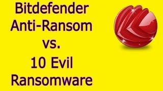 Bitdefender Anti-Ransom vs.10 Evil Ransomware