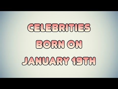 Celebrities born on January 19th