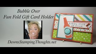 Bubble Over Fun Fold  Gift Card Holder