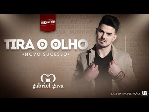 """Tira o Olho - Gabriel Gava """"Lançamento 2015"""""""