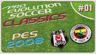 PES CLASSICS ★ PES 2008 ★ Beşiktaş vs Fenerbahçe | PS3 | Türkçe / Turkish | #01