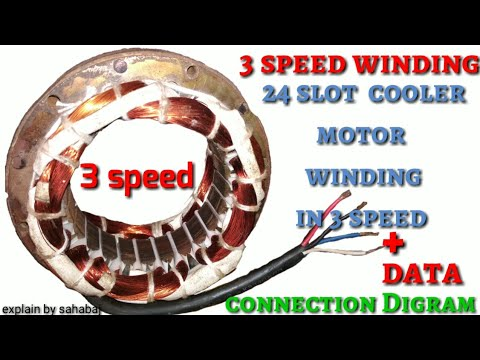 3 Speed Cooler Motor Rewinding Winding 24 Slot With Data And Digram Or Connections In Hindi Youtube