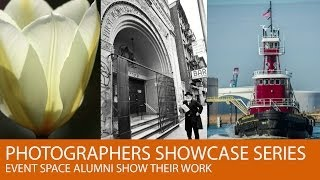 Photographers Showcase Series: Event Space Alumni Show Their Work