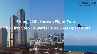 EHang 216's Korean Flight Tour: The First Step Toward Future UAM Operations