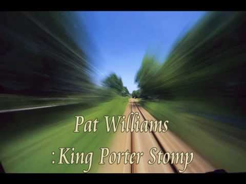 King Porter Stomp :Pat Williams
