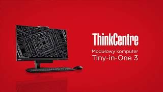 Prezentacja produktu ThinkCentre Tiny-in-One 3