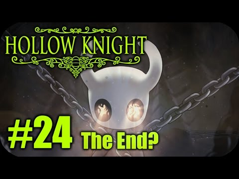 HOLLOW KNIGHT Walkthrough - Part 24: The End? Or...