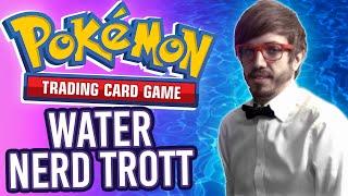 Pokémon TCG: Water Nerd Trott