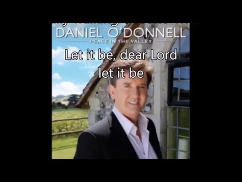 9.  Just A Closer Walk With Thee - Daniel O'Donnell