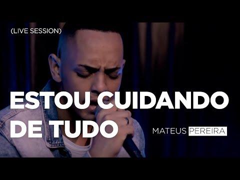 Mateus Pereira - Estou Cuidando de Tudo  SESSION