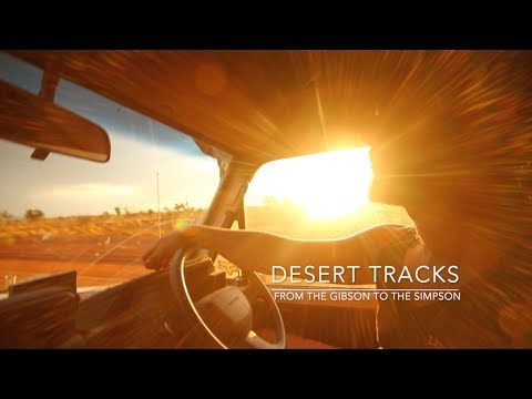 Desert Tracks Part 1: From the Gibson to the Simpson