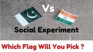 INDIAN FLAG Vs PAKISTANI FLAG | Social Experiment