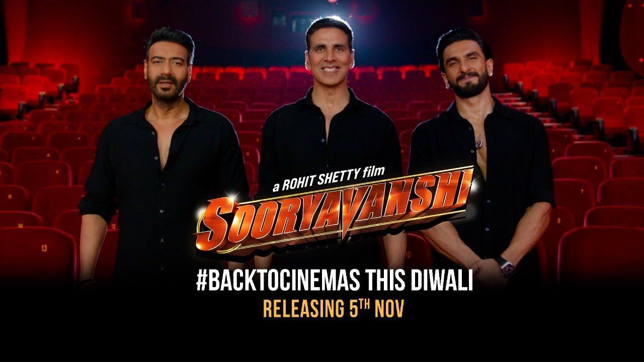 Download Sooryavanshi   #BackToCinemas This Diwali   5th Nov   Akshay, Ajay, Ranveer, Katrina   Rohit Shetty