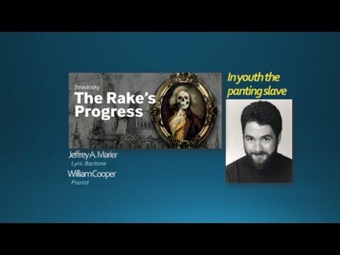 "Nick Shadow's aria, ""In youth, the panting slave,"" The Rake's Progress"" Igor Stravinski"
